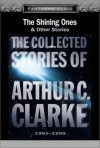 The Shining Ones and Other Stories: The Collected Stories of Arthur C. Clarke, 1961-1999 - Scott Brick, Theodore Bikel, Arthur C. Clarke, Ben Bova
