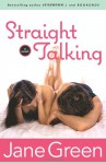 Straight Talking: A Novel - Jane Green