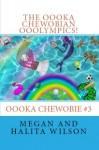 The Oooka Chewobian Ooolympics! - Megan Wilson, Halita Wilson