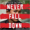 Never Fall Down: A Boy Soldier's Story of Survival (Audio) - Patricia McCormick, Ramon De Ocampo