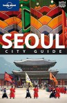 Lonely Planet Seoul: City Guide - Martin Robinson, Lonely Planet