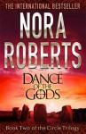 Dance of the Gods (Circle Trilogy #2) - Nora Roberts