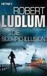 Die Scorpio-Illusion: Roman (German Edition) - Robert Ludlum, Hans Heinrich Wellmann