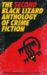 The Second Black Lizard Anthology of Crime Fiction - Charles Willeford, Lawrence Block, Marcia Muller, Harlan Ellison, Ray Bradbury, William F. Nolan, Ed McBain, Ed Gorman, Max Allan Collins, Joe Gores, Joe R. Lansdale, Robert Bloch, Chelsea Quinn Yarbro, Richard Laymon, Mickey Spillane, Peter Rabe