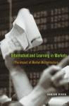 Information and Learning in Markets: The Impact of Market Microstructure - Xavier Vives
