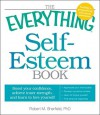 The Everything Self-Esteem Book: Boost Your Confidence, Achieve Inner Strength, and Learn to Love Yourself - Robert M. Sherfield