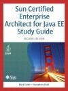 Sun Certified Enterprise Architect for Java EE Study Guide (2nd Edition) - Mark Cade, Humphrey Sheil