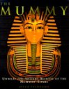 Mummy: Unwrap Ancient Secret - Joyce A. Tyldesley