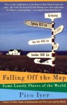 Falling Off the Map: Some Lonely Places of The World (Vintage Departures) - Pico Iyer