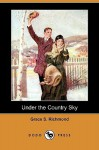 Under the Country Sky (Dodo Press) - Grace S. Richmond