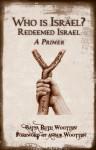 Who Is Israel? Redeemed Israel - A Primer - Batya Ruth Wootten, Crystal Lenhart, John Diffenderfer, Tony Scheibelhut, Angus Wootten