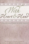 With Heart & Hand: A Manual for Women in God's Service - Beneth Peters Jones