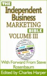 The Independent Business Marketing Bible - Back End Specialist Edition - Part 1 - Jason Smith, Kevin Gallagher, May Reed, Patricia Robinson, Dr Keith Schaffer, Terrell Ray, Charles Terrence Harper, Steve Rosenbaum