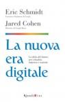 La nuova era digitale: La sfida del futuro per cittadini, imprese e nazioni (Italian Edition) - Eric Schmidt, Jaren Cohen, Roberto Merlini, Manuela Carozzi