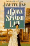 A Gown of Spanish Lace - Janette Oke