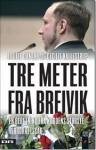 Tre meter fra Breivik - Louise Damløv, Cecilie Kallestrup