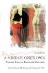 A Mind Of One's Own: Feminist Essays On Reason And Objectivity - Louise M. Antony, Charlotte Witt