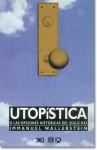 Utopística o las opciones históricas del siglo xxi - Immanuel Wallerstein