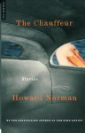 The Chauffeur: Stories - Howard Norman