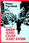 Deep And Crisp And Even - Peter Turnbull
