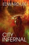 City Infernal - Edward Lee