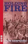 Holding Fire - Jack Shepherd