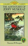 Jerry Muskrat GB - Thornton W. Burgess, Harrison Cady, George Kerr