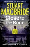 Close to the Bone (Logan McRae, Book 8) - Stuart MacBride