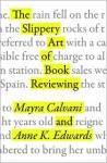 The Slippery Art of Book Reviewing - Mayra Calvani, Anne Edwards