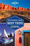 Lonely Planet Southwest USA's Best Trips (Travel Guide) - Lonely Planet, Amy C Balfour, Michael Benanav, Greg Benchwick, Lisa Dunford, Mariella Krause, Carolyn McCarthy, Ryan Ver Berkmoes
