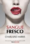 Sangue Fresco (Sangue Fresco, #1) - Renato Carreira, Charlaine Harris