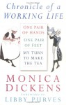 Chronicle of a Working Life (One Pair of Hands / One Pair of Feet / My Turn to Make the Tea) - Monica Dickens