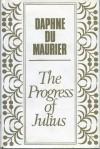 Progress Of Julius - Daphne du Maurier