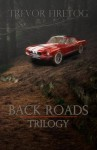 Back Roads: Trilogy - Trevor Firetog