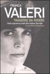 Tragedie da ridere: dalla Signorina snob alla Vedova Socrate - Franca Valeri, Patrizia Zappa Mulas