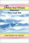 Follow Your Dreams Wherever They Lead You - Blue Mountain Arts