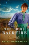 The Bride Backfire - Kelly Eileen Hake