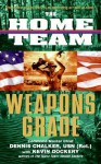 The Home Team: Weapons Grade - Dennis Chalker, Kevin Dockery