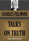 TALKS ON TRUTH (Timeless Wisdom Collection) - Charles Fillmore