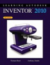 Learning Autodesk Inventor, 2008: A Process-Based Approach - Thomas Short, Anthony Dudek