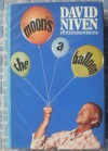 The moon's a balloon: reminiscences - David Niven