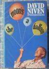 The moon's a balloon: reminiscences - David Niven