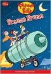 Freeze Frame (Phineas and Ferb Series) - Ellie O'Ryan