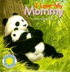 I Love My Mommy - Laura Gates Galvin