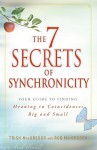 The 7 Secrets of Synchronicity: Your Guide to Finding Meaning in Signs Big and Small - Trish MacGregor, Rob MacGregor