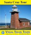 SANTA CRUZ TOUR - A Self-guided Walking Tour - includes insider tips and photos of all locations - explore on your own schedule - Like having a friend show you around! (Visual Travel Tours) - Brad Olsen
