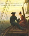The Romantic Vision of Caspar David Friedrich: Paintings and Drawings from the U.S.S.R. - Robert Rosenblum, Boris I. Asvarishch, Sabine Rewald