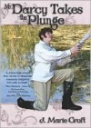 Mr. Darcy Takes the Plunge - J. Marie Croft