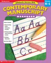 Scholastic Success With: Contemporary Manuscript Workbook: Grade K-1 - Terry Cooper