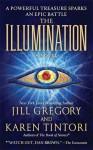 The Illumination: A Novel - Karen Tintori, Jill Gregory